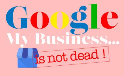 google my business is not dead